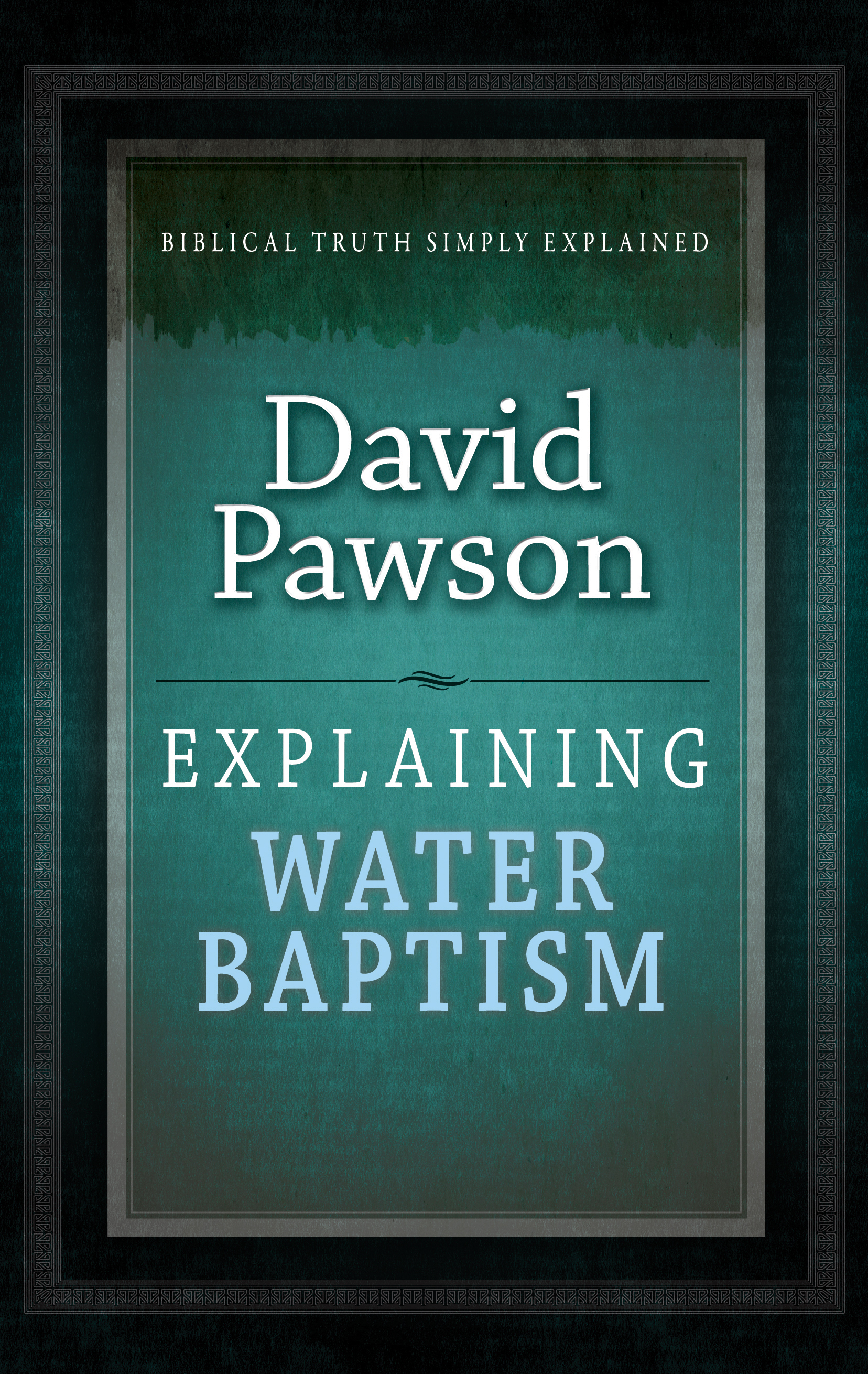 Explaining Water Baptism